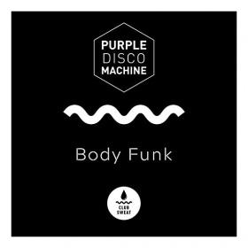 PURPLE DISCO MACHINE - BODY FUNK